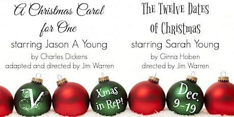 """XMAS IN REP - """"A Christmas Carol for One"""" & """"The Twelve Dates of Christmas"""" tickets"""