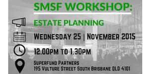 SMSF Workshop - Estate Planning (BNE)