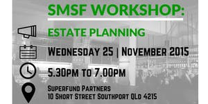 SMSF Workshop - Estate Planning (GC)