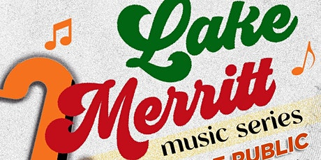 Lake Merritt Music Series--Free Concerts at the Lake tickets
