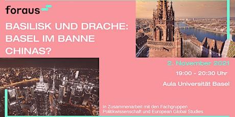 Basilisk und Drache: Basel im Banne Chinas? Tickets