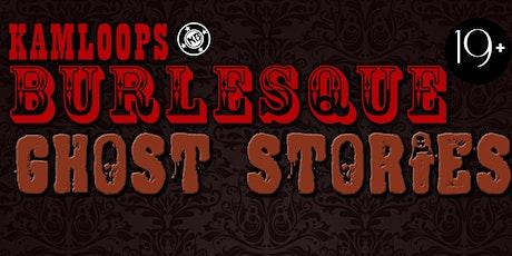 Kamloops Burlesque presents Ghost Stories tickets