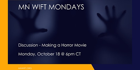 MN WIFT Monday - Making of a Horror Movie tickets