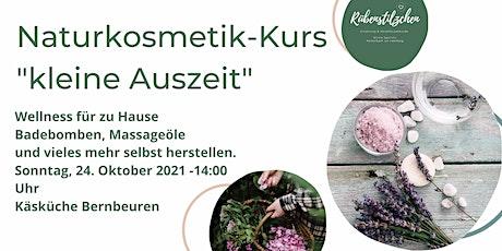 """Rübenstilzchens Nautrkosmetikkurs """"kleine Auszeit"""" Tickets"""