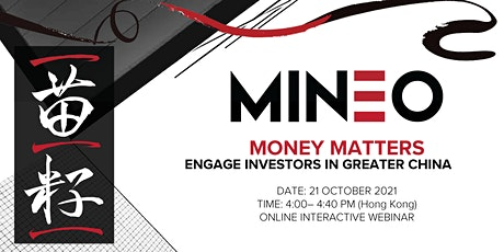 MINEO Money Matters Engage Investors In Greater China tickets