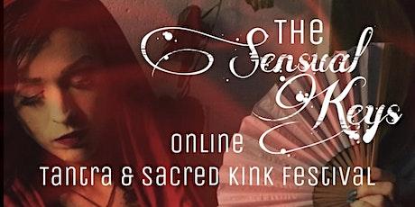 The Sensual Keys: Tantra & Sacred Kink Online Festival tickets