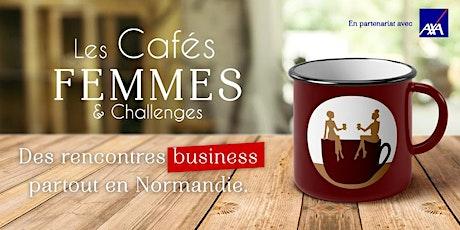 Les Cafés Femmes & Challenges - ROUEN  3 billets