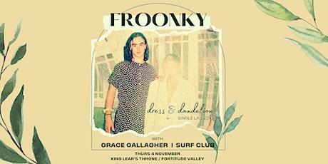 Froonky / Dress & Dandelion Single Launch w / Grace Gallagher & Surf Club tickets