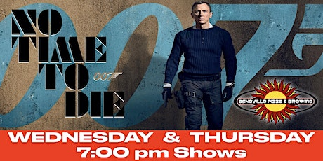 NO TIME TO DIE - Wednesday & Thursday - 7:00 pm show tickets