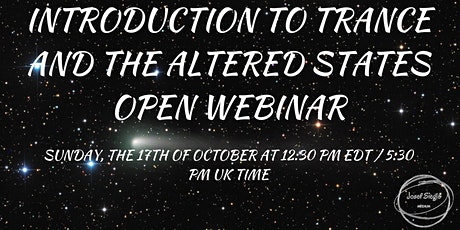INTRODUCTION TO TRANCE AND THE ALTERED STATES OPEN WEBINAR tickets
