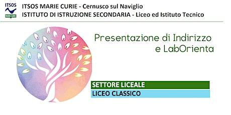 ITSOS Marie Curie -  LICEO CLASSICO- PRESENTAZIONE e LabOrienta biglietti