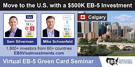 Calgary EB-5 American Green Card Virtual Seminar boletos