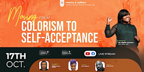 Healthy and Uplifted presents Moving from Colorism to Self-acceptance tickets