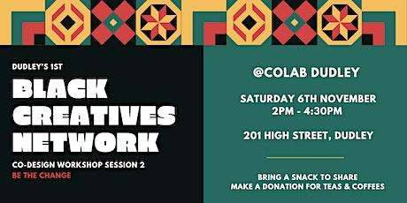 Dudleys 1st Black Creatives Network- Co-design Wor tickets