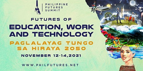 1st Philippine Futures Summit: Futures of Education, Work, and Technology tickets