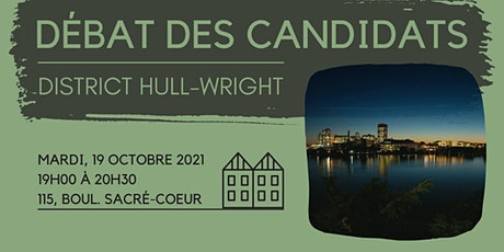 Débat des candidats - district Hull Wright tickets