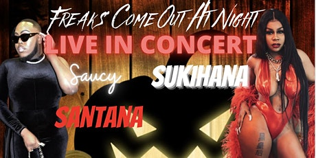 Freaks Come Out at Night Halloween Concert with Saucy Santana and Sukihana tickets