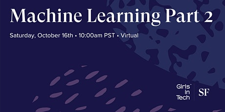 Tech SF Presents: Machine Learning Part 2 tickets