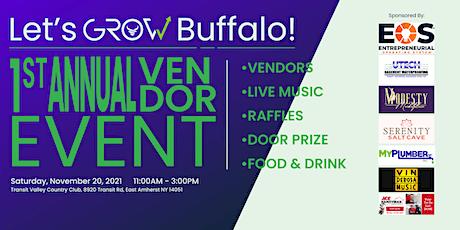 Lets GROW Buffalo! - 1st Annual Vendor Event tickets