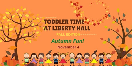 Toddler Time at Liberty Hall: Fall Edition- Autumn Fun! tickets