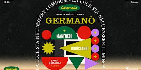 Caramello: Germanò + Manfredi + Dodicianni biglietti
