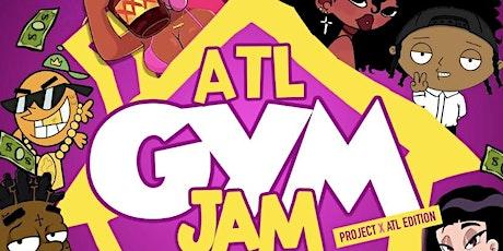 ATL GYM JAM - ProjectX Edition tickets