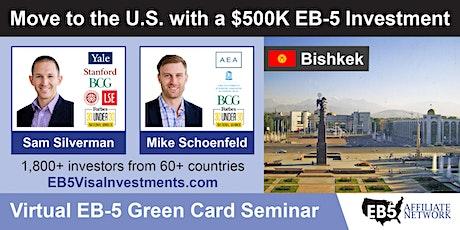 Bishkek EB-5 American Green Card Virtual Seminar boletos