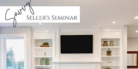 Savvy Sellers Seminar For Homeowners Oct 22nd tickets