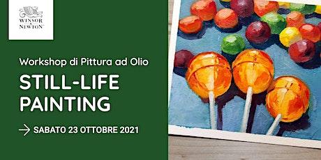 Workshop di Pittura ad Olio: Still-Life Painting biglietti