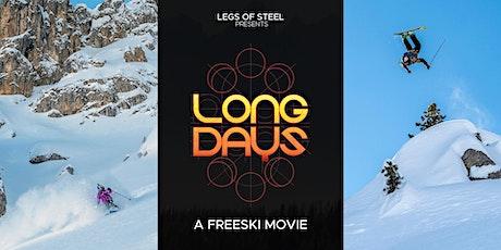 Long Days by Legs of Steel (Ski Movie Premiere) tickets
