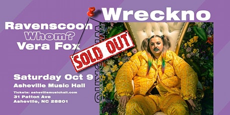 Wreckno, Ravenscoon, Whom?, Vera Fox @ Asheville Music Hall - [SOLD OUT] tickets