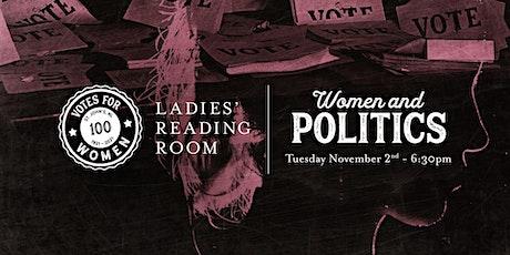 Ladies' Reading Room - Women & Politics tickets