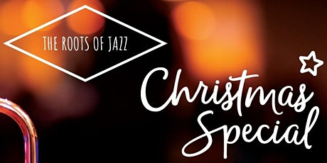 The Roots of Jazz - Christmas Special tickets