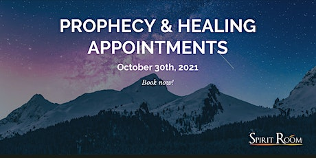 Prophecy/Healing Appointments tickets