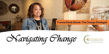 Navigating Change:  Yvonne Davis Glover, The Change Strategist tickets
