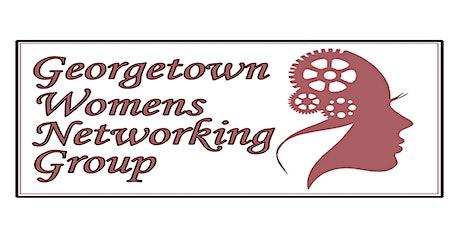 FREE Georgetown Women's Networking Luncheon tickets