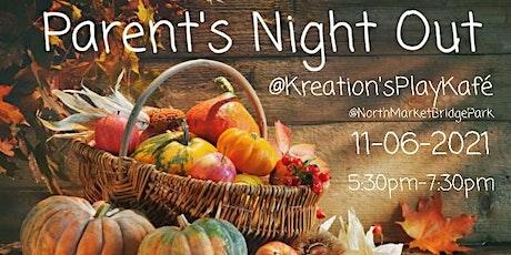 Parent's Night Out @NorthMarketBridgePark (Kreation's Play Kafé) tickets