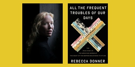 """Rebecca Donner, """"All the Frequent Troubles of Our Day"""" w Martin Schwartz tickets"""