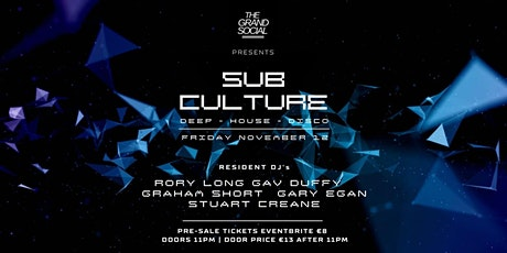 Sub Culture @ The Grand Social tickets