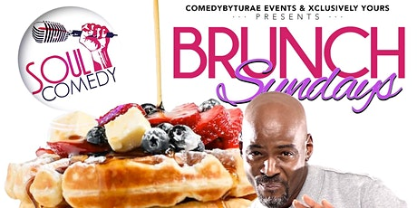 @SoulComedy Brunch At Xclusively Yours! tickets