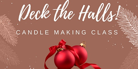 Deck the Halls Candle Making Class tickets