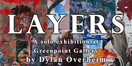 "Dylan Overheim Solo Exhibition ""Layers "" tickets"