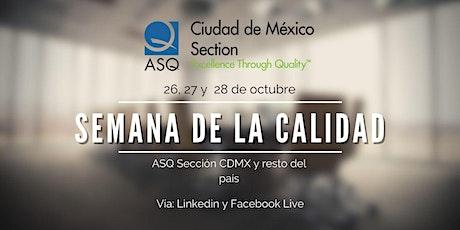 Semana de la Calidad  ASQ Sección CDMX y Resto del país entradas