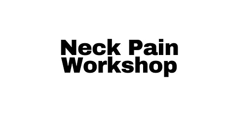 What can you do to help your neck pain?  Workshop by Dr. Cary Yurkiw, DC tickets