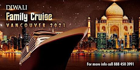 Diwali  Fusion Family Boat Cruise Vancouver 2021 | Festival | Celebration tickets