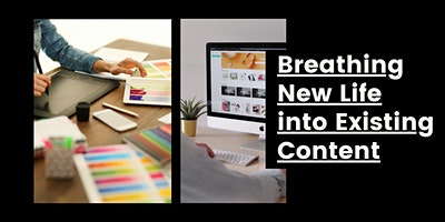 Breathing New Life into Existing Content
