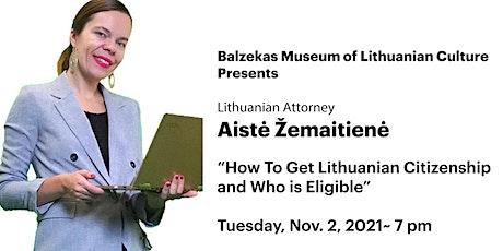 "NOV. 2/21~7PM  Balzekas Museum - ""How To Get Lithuanian Citizenship"" tickets"