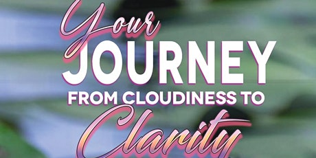 Webinar & Book Release: Your Journey from Cloudiness to Clarity tickets
