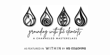 grounding with the elements | a channeled masterclass tickets