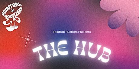 Spiritual Hustlers Hub tickets